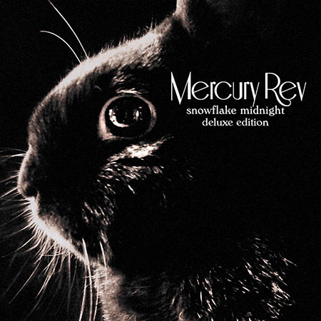 Mercury Rev ~ Snowflake Midnight Deluxe Edition